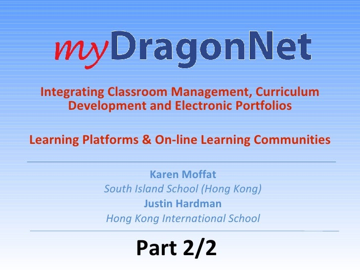 Integrating Classroom Management, Curriculum Development and Electronic Portfolios Learning Platforms & On-line Learning C...