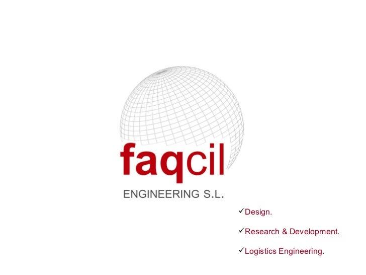 Design.Research & Development.Logistics Engineering.