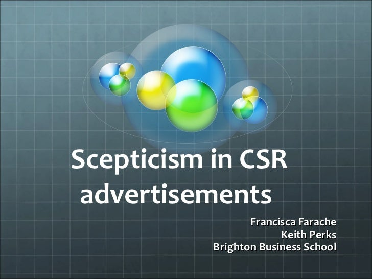 Scepticism in CSR advertisements  Francisca Farache Keith Perks Brighton Business School