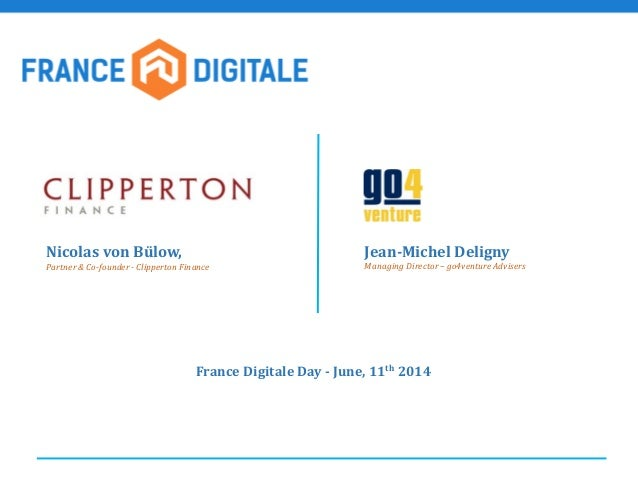 Nicolas von Bülow, Partner & Co-founder - Clipperton Finance Jean-Michel Deligny Managing Director – go4venture Advisers F...