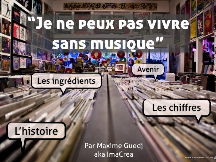 """""""Je ne peux pas vivre     sans musique""""                               Avenir     Les ingrédients                          ..."""