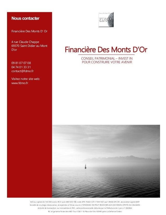 Nous contacter Financière Des Monts D' Or 4 rue Claude Chappe 69370 Saint Didier au Mont D'or 09 81 07 07 08 04 74 01 33 3...