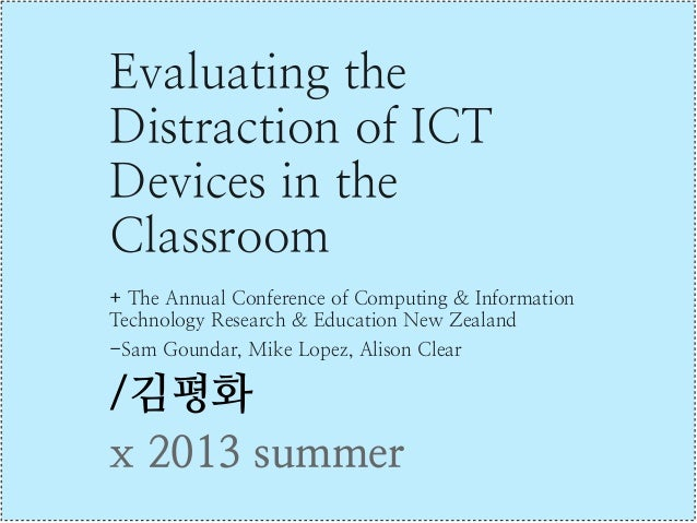 (발제) Evaluating the Distraction of ICT Devices in the Classroom : CITRENZ 2012 - Alison Clear et al. / 김평화 x2013 summer