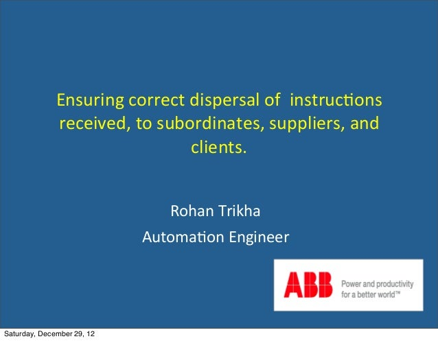 Ensuring	  correct	  dispersal	  of	  	  instruc2ons	                received,	  to	  subordinates,	  suppliers,	  and	   ...