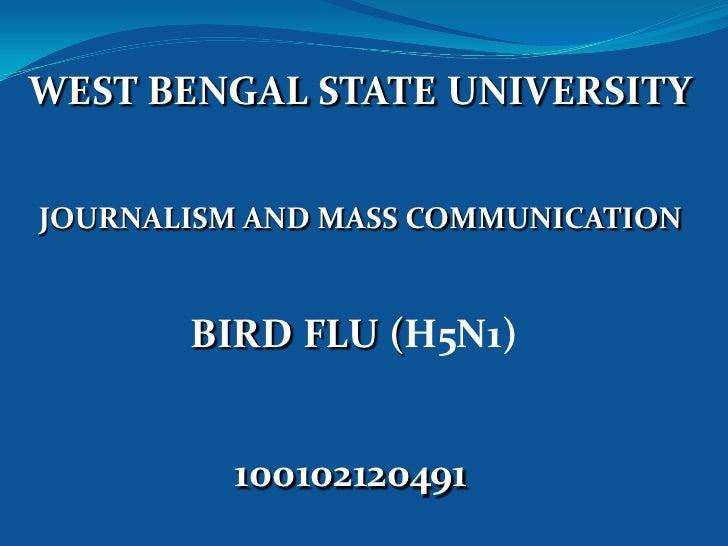 WEST BENGAL STATE UNIVERSITYJOURNALISM AND MASS COMMUNICATION       BIRD FLU (H5N1)          100102120491