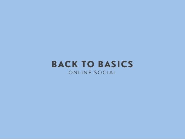 BACK TO BASICS  ONLINE SOCIAL