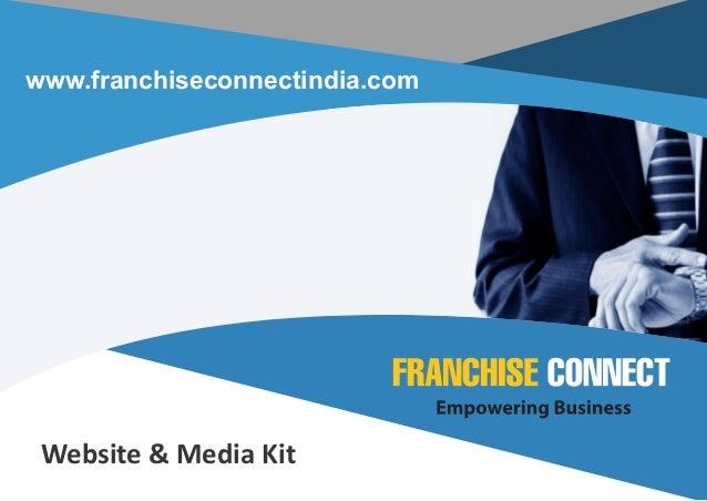 www.franchiseconnectindia.com  Website & Media Kit
