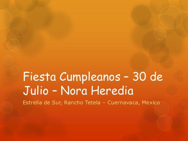 Fiesta Cumpleanos – 30 de Julio – Nora Heredia<br />Estrella de Sur, Rancho Tetela – Cuernavaca, Mexico<br />