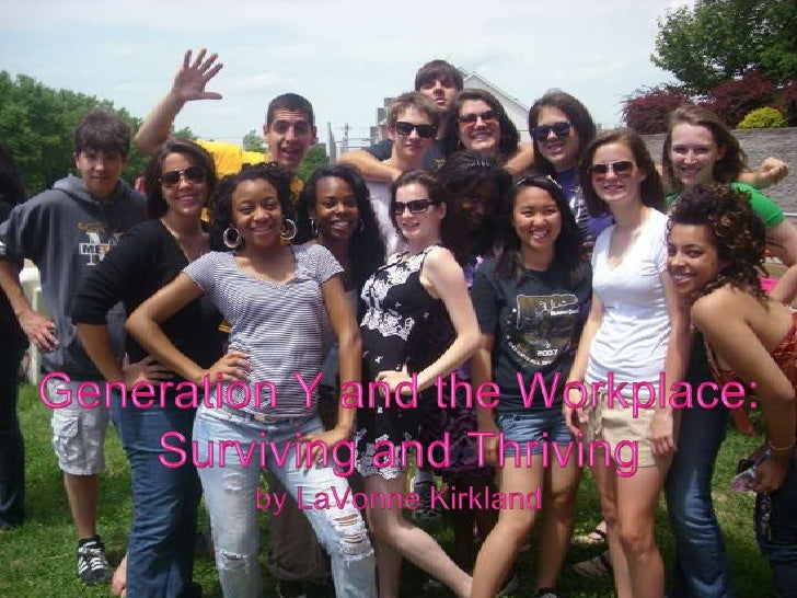 Generation Y and the Workplace: Surviving and Thrivingby LaVonne Kirkland<br />