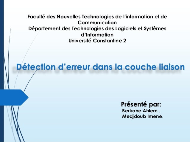 Faculté des Nouvelles Technologies de l'information et de Communication Département des Technologies des Logiciels et Syst...