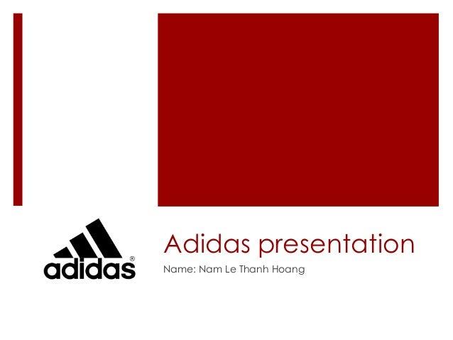 Adidas presentation Name: Nam Le Thanh Hoang