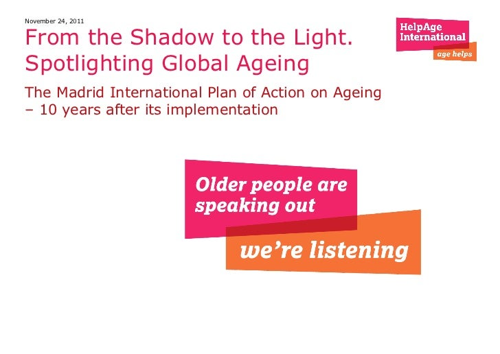 The Madrid International Plan of Action on Ageing – 10 years after its implementation From the Shadow to the Light. Spotli...