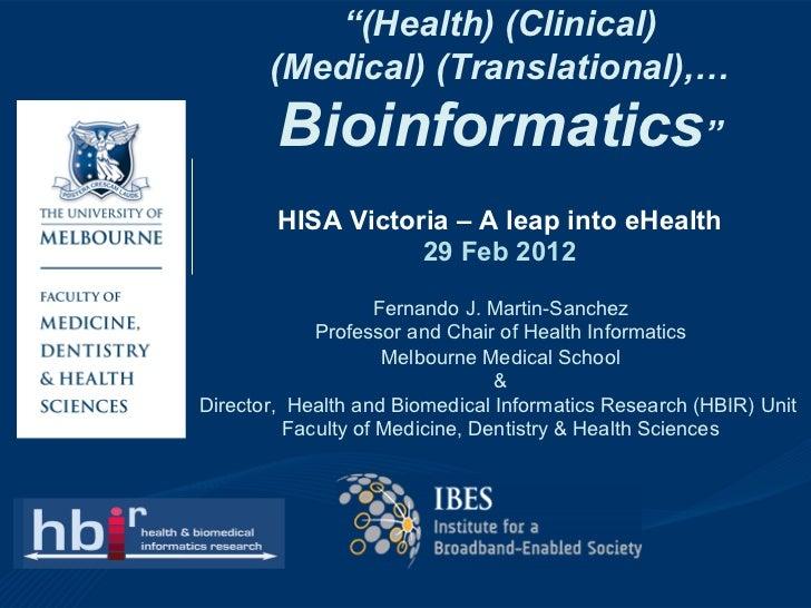 """(Health) (Clinical)       (Medical) (Translational),…        Bioinformatics""        HISA Victoria – A leap into eHealth  ..."
