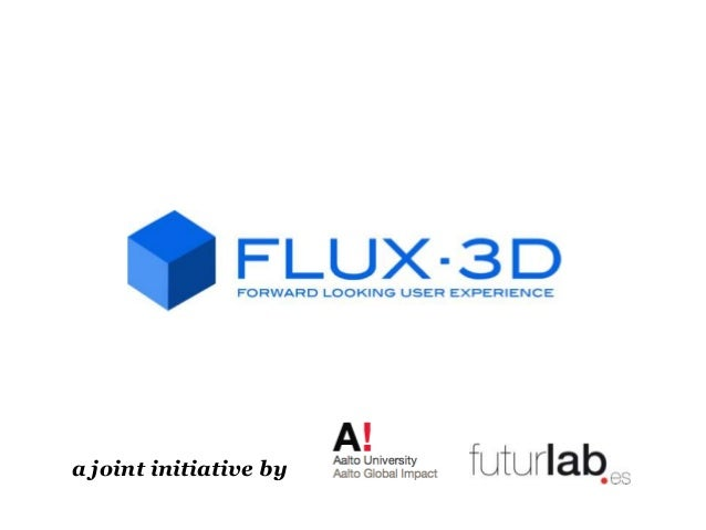 FLUX·3D - Forward Looking User eXperience