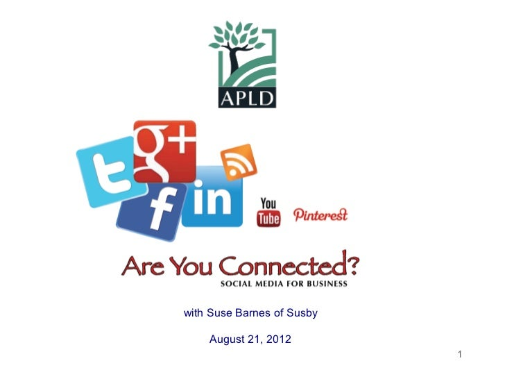 Social Media for Business Presentation for APLD: Are You Connected?