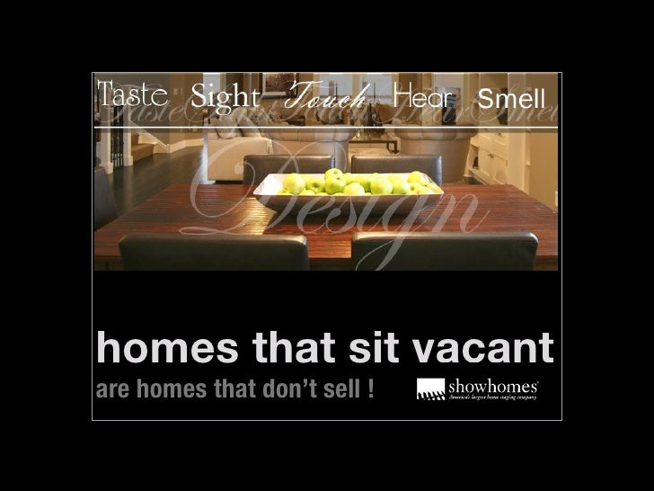 homes that sit vacant are homes that don't sell !