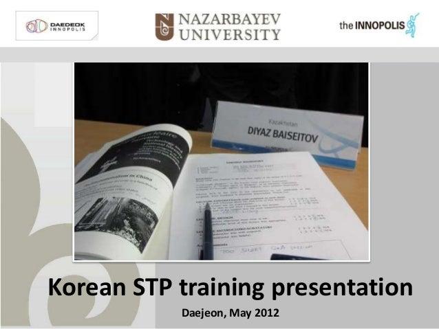 Key findings from Korean STP training (Daejeon, Innopolis, May 2012)