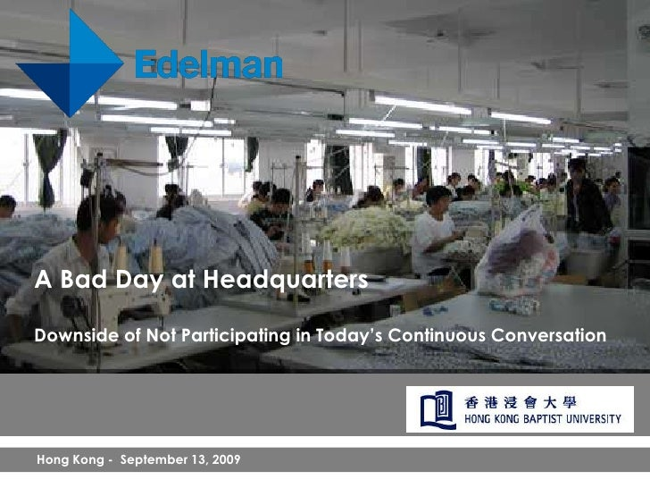 "A Bad Day at Headquarters  Downside of Not Participating in Today""s Continuous Conversation     Hong Kong - September 13, ..."