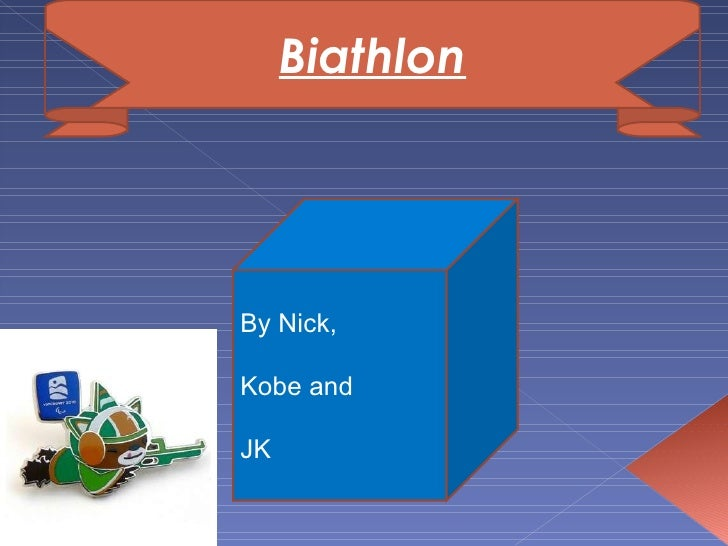 Biathlon By Nick, Kobe and  JK