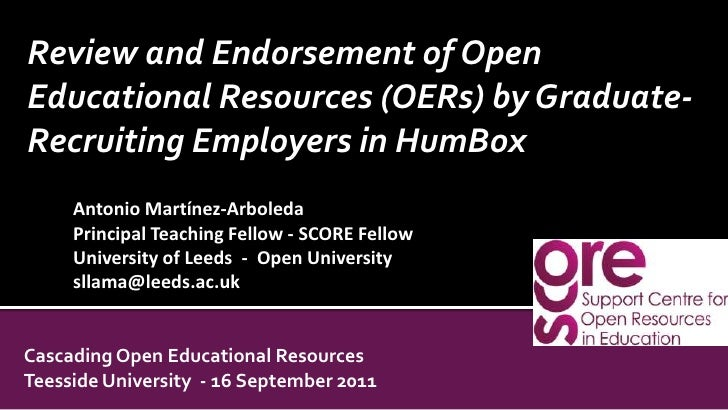 Review and Endorsement of Open Educational Resources (OERs) by Graduate-Recruiting Employers in HumBox <br />Antonio Martí...