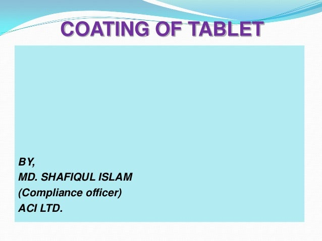 COATING OF TABLETBY,MD. SHAFIQUL ISLAM(Compliance officer)ACI LTD.