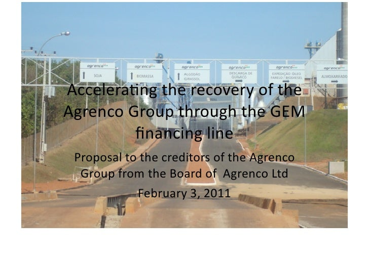 Accelerang the recovery of the  Agrenco Group through the GEM             financing line   Propos...