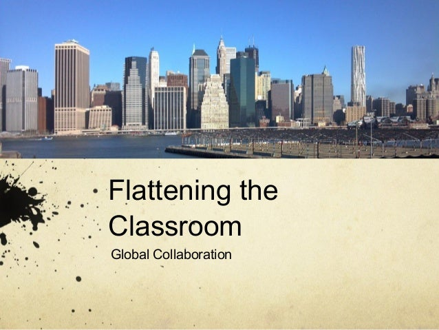 Flattening theClassroomGlobal Collaboration