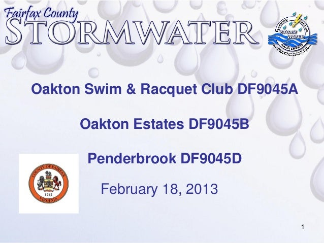 Oakton Swim & Racquet Club DF9045A      Oakton Estates DF9045B       Penderbrook DF9045D        February 18, 2013         ...