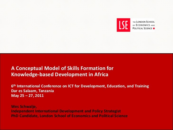 A Conceptual Model of Skills Formation for  Knowledge-based Development in Africa 6 th  International Conference on ICT fo...