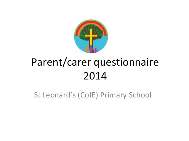 Parent/carer questionnaire 2014 St Leonard's (CofE) Primary School