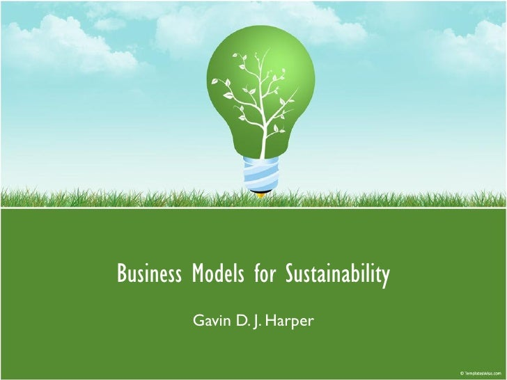 Business Models for Sustainability          Gavin D. J. Harper