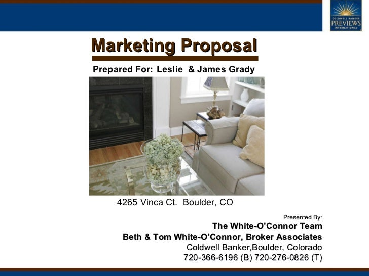 Marketing Proposal 4265 Vinca Ct.  Boulder, CO Presented By: The White-O'Connor Team Beth & Tom White-O'Connor, Broker Ass...