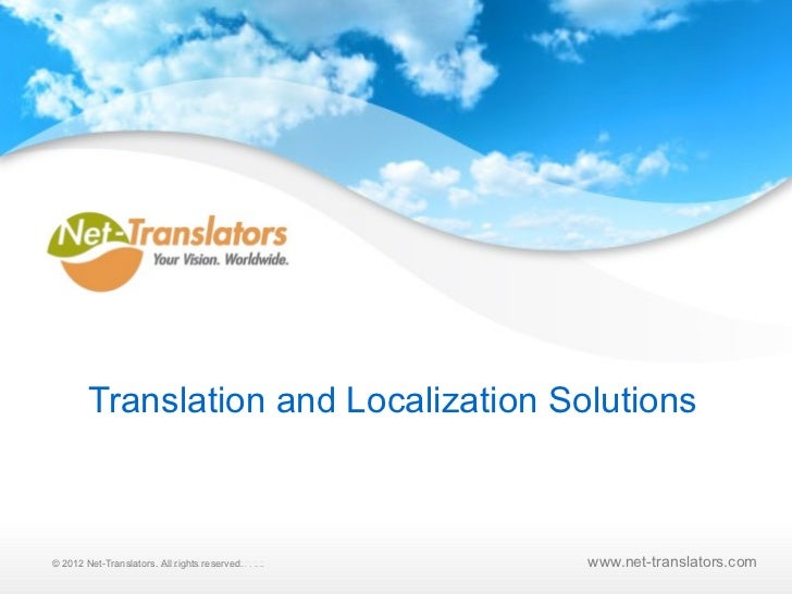 Translation and Localization Solutions© 2010 Net-Translators, LLC. All rights reserved  2012 Net-Translators. All rights r...