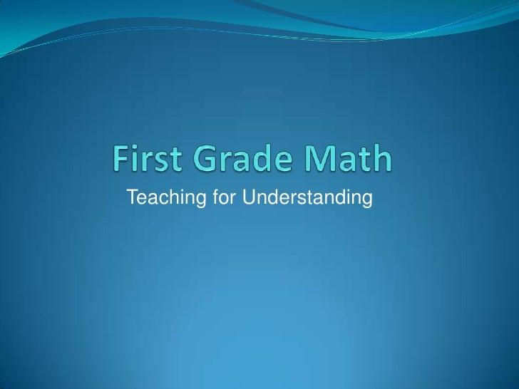 First Grade Math<br />Teaching for Understanding<br />