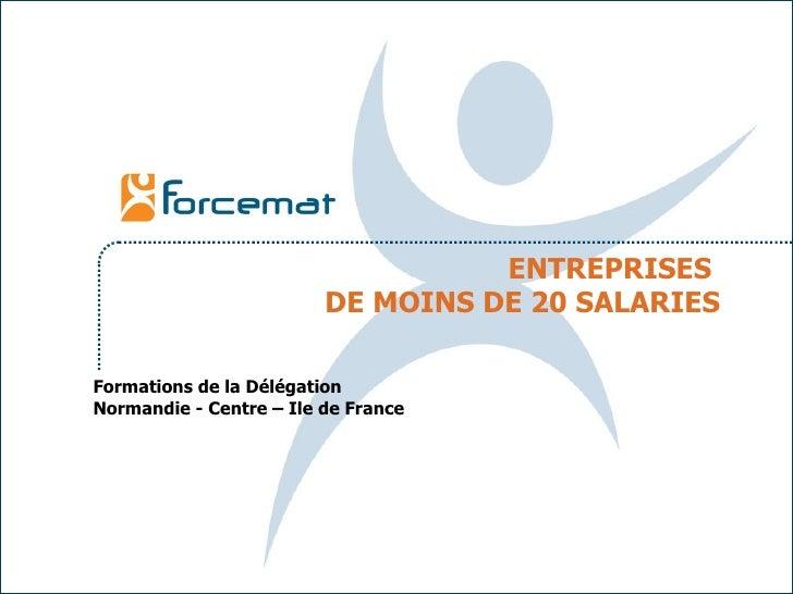 ENTREPRISES  DE MOINS DE 20 SALARIES Formations de la Délégation  Normandie - Centre – Ile de France