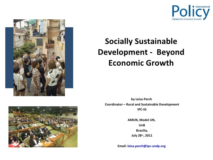 Socially Sustainable Development -  Beyond Economic Growth by Leisa Perch  Coordinator – Rural and Sustainable Development...