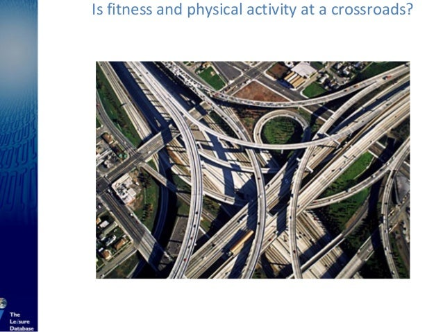 Is fitness and physical activity at a crossroads?