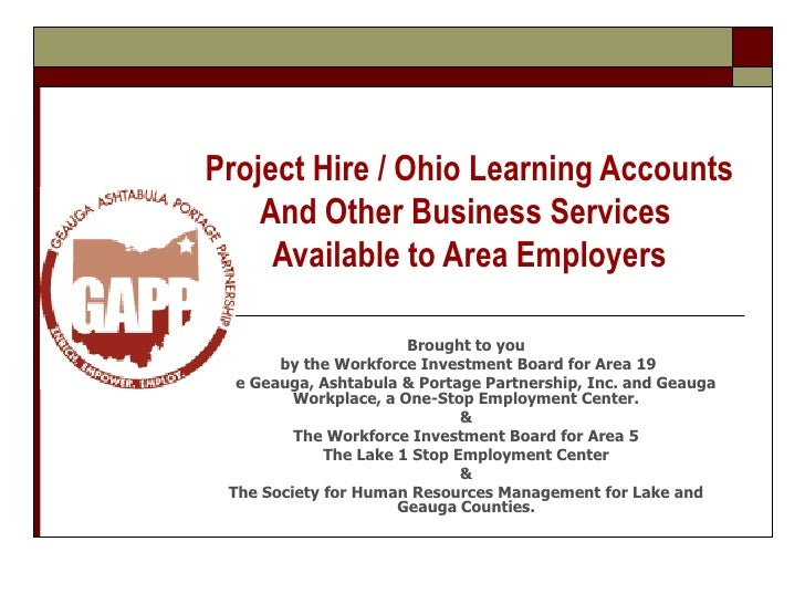 Project Hire / Ohio Learning Accounts<br />And Other Business Services <br />Available to Area Employers<br />Brought to y...