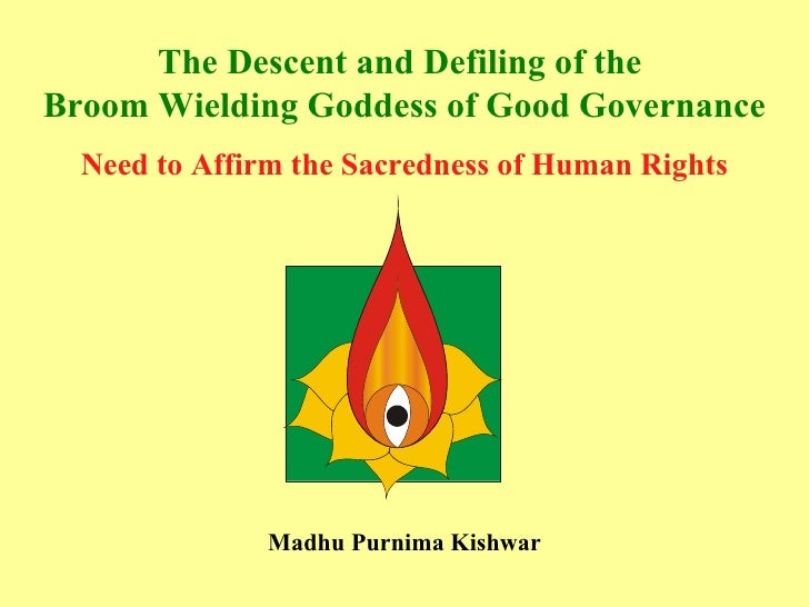 The Descent and Defiling of the  Broom Wielding Goddess of Good Governance Need to Affirm the Sacredness of Human Rights M...
