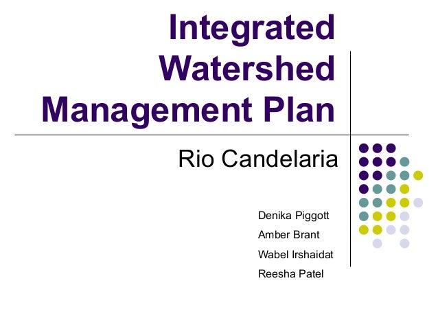 Integrated Watershed Management Plan Rio Candelaria Denika Piggott Amber Brant Wabel Irshaidat Reesha Patel