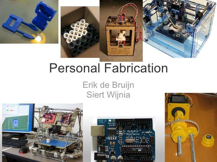 Personal Fabrication      Erik de Bruijn       Siert Wijnia