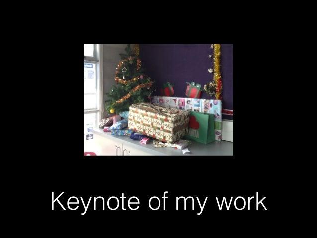 Keynote of my work