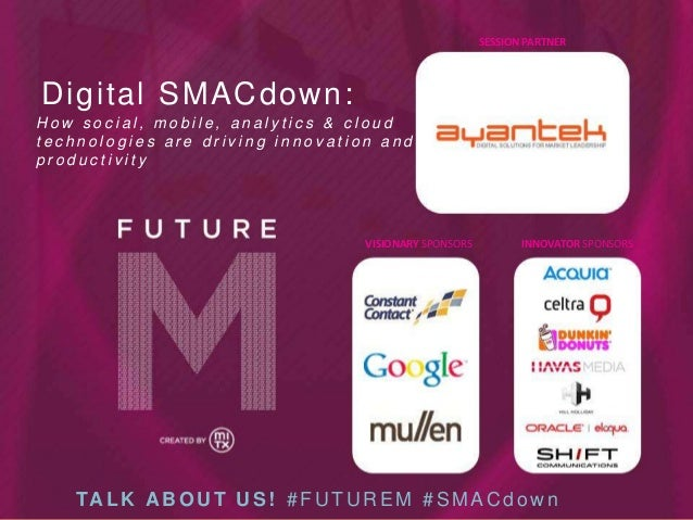 SESSION PARTNER  Digital SMACdown : How social, mobile, analytics & cloud technologies are driving innovation and producti...
