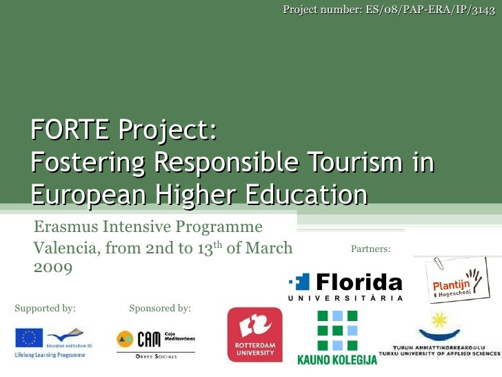 FORTE Project:  Fostering Responsible Tourism in European Higher Education Erasmus Intensive Programme Valencia, from 2nd ...