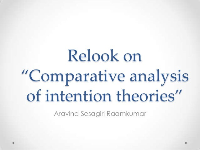"Relook on ""Comparative analysis of intention theories"" Aravind Sesagiri Raamkumar"