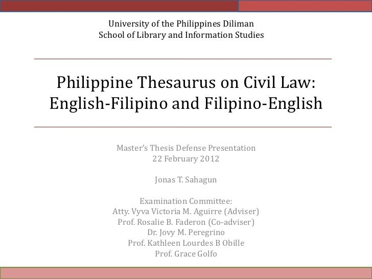 University of the Philippines Diliman      School of Library and Information Studies Philippine Thesaurus on Civil Law:Eng...