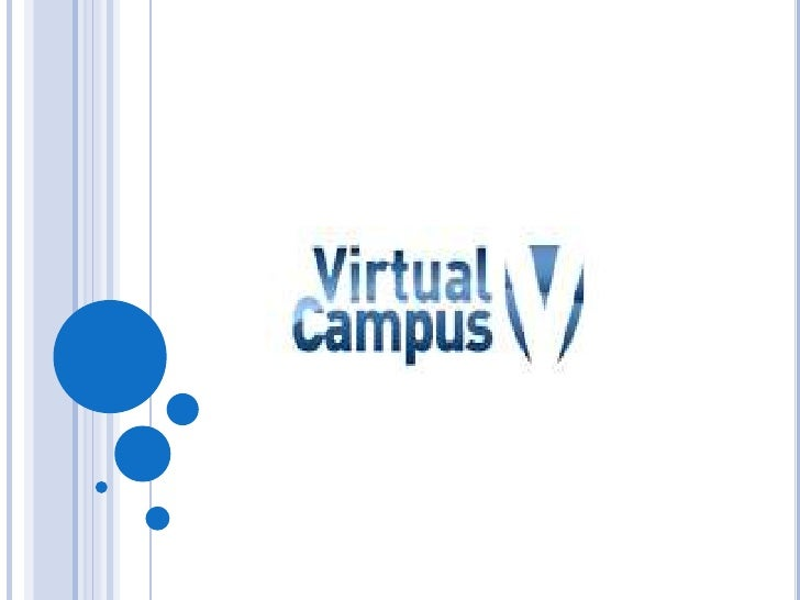VIRTUAL CAMPUS PORTAL             Welcome! to the world of e-Learning. You are            about to access one of the most ...