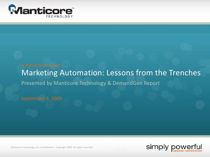A Panel Discussion:<br />Marketing Automation: Lessons from the Trenches<br />Presented by Manticore Technology & DemandGe...
