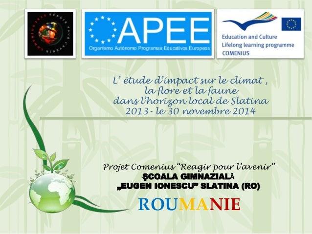 L' étude d'impact sur le climat , la flore et la faune dans l'horizon local de Slatina 2013- le 30 novembre 2014 Projet Co...