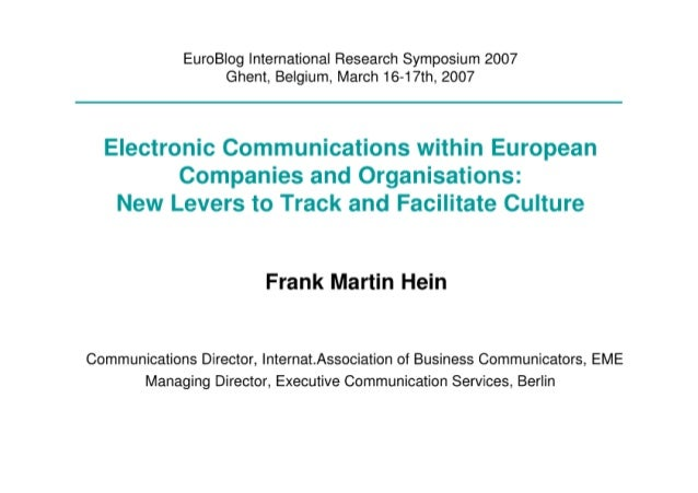 EuroB  og International Research Symposium 2007 Ghent,  Belgium,  March 16-17th,  2007  Electronic Communications within E...